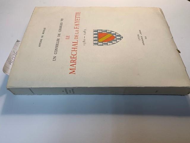 Bouille, A. de  Un conseiller de Charles VII. Le Marechal de la Fayette 1380-1463, Lyon 1955, 188 pag.