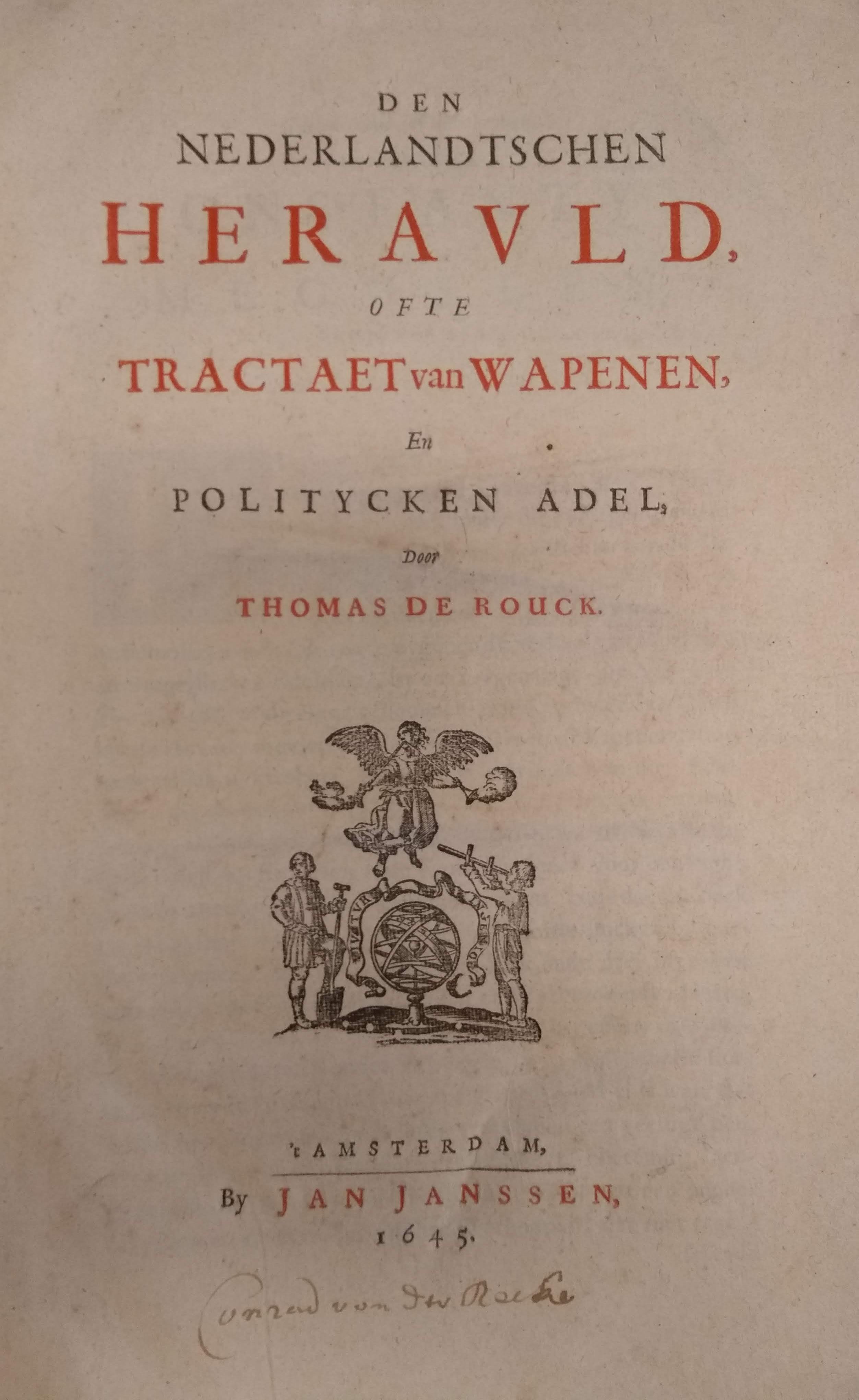 Rouck, Thomas de  Den Nederlandtschen Herauld ofte Tractaet van Wapenen en politycken adel.