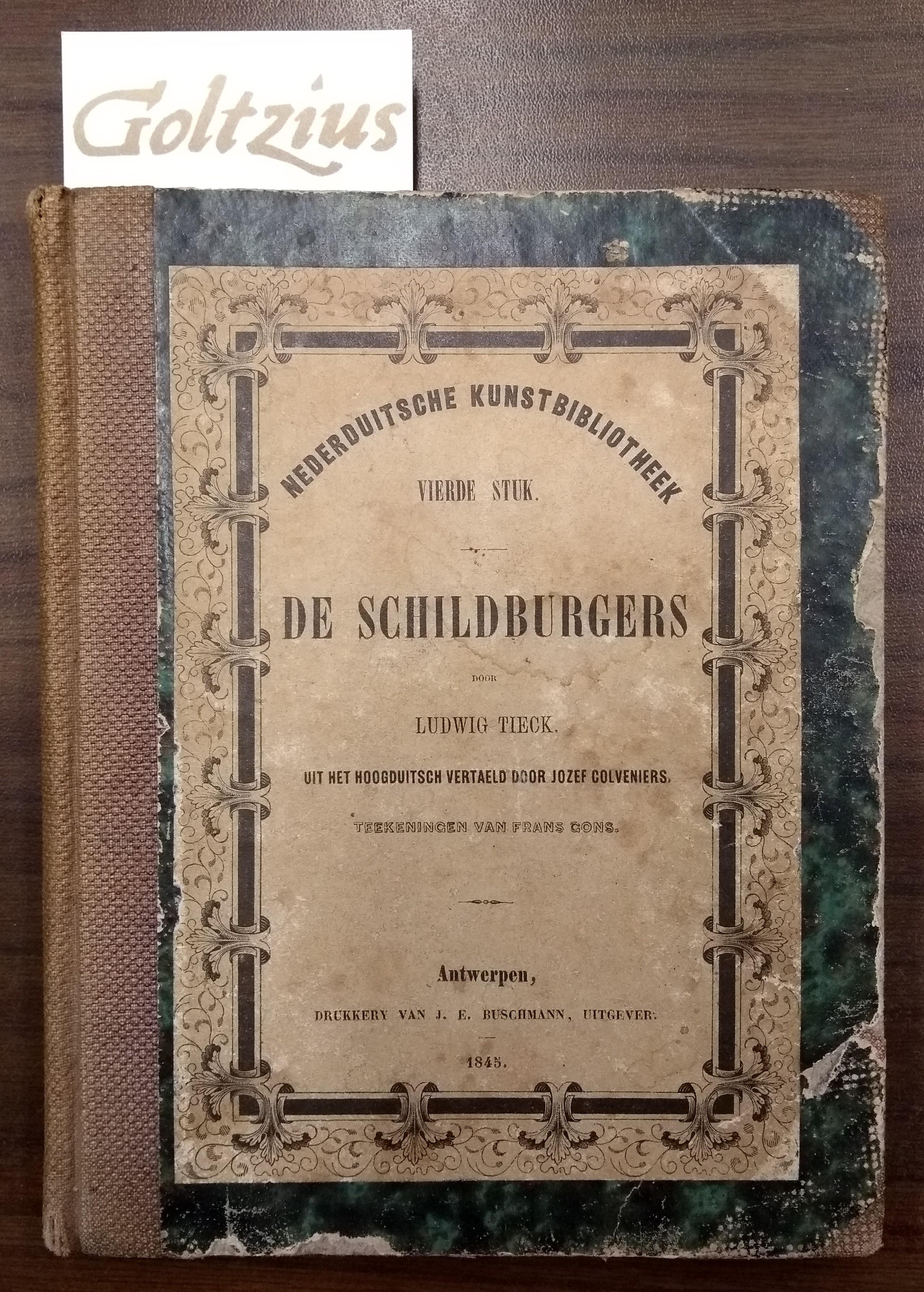 TIECK, LUDWIG, Gedenkweerdige chronyk van de geschiedeis der Schildburgers