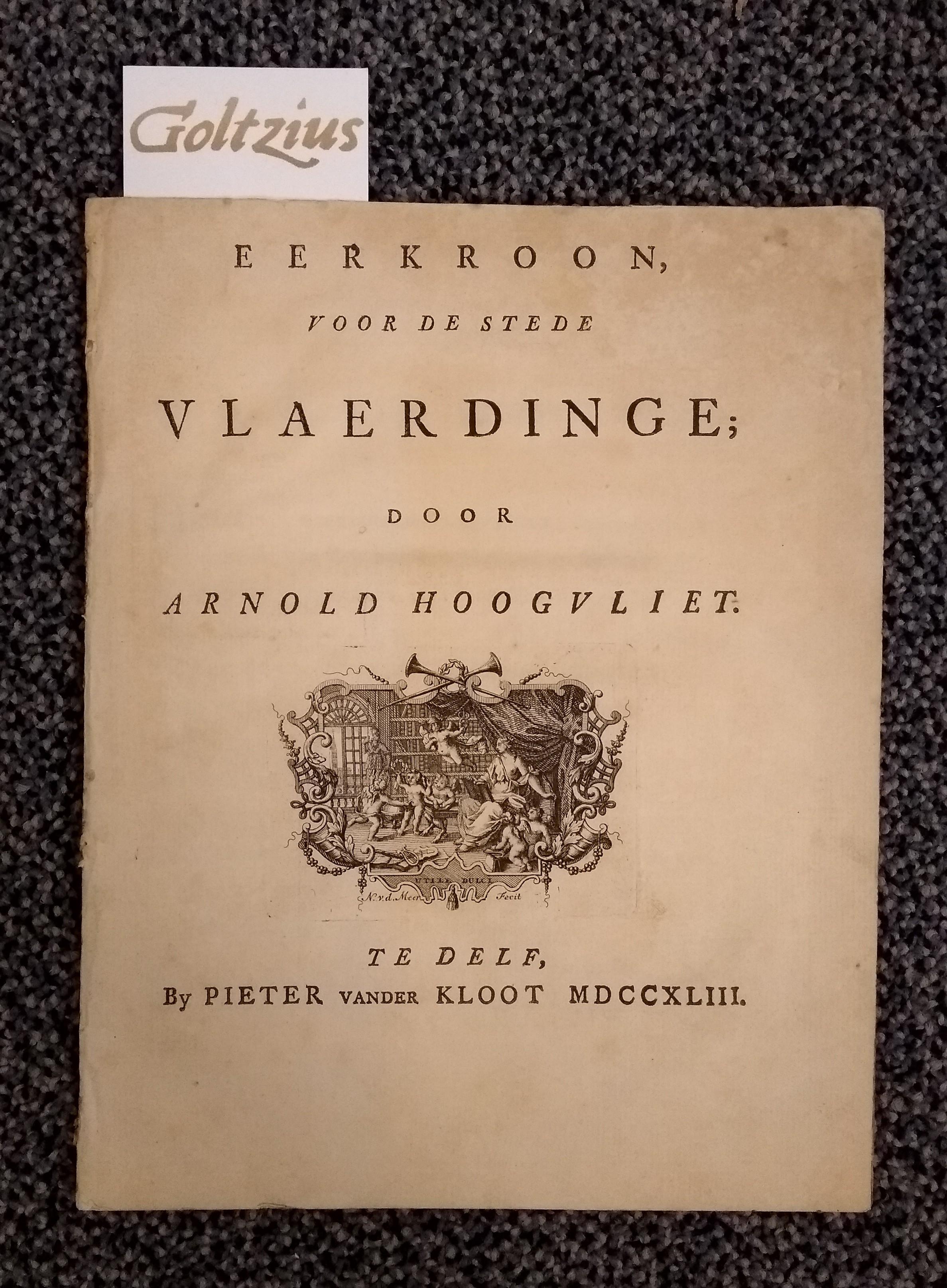 HOOGVLIET, ARNOLD, Eerkroon, voor de stede Vlaerdinge