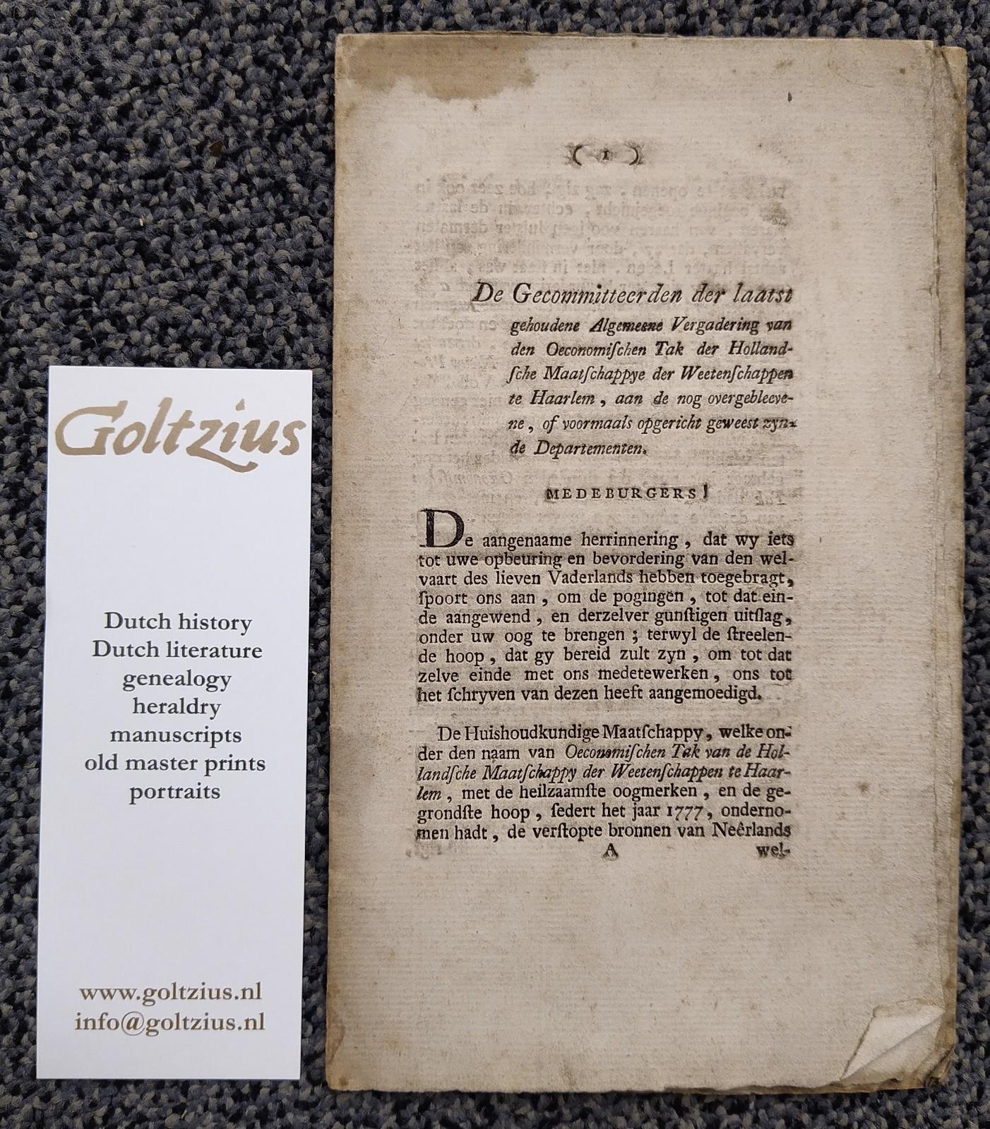 VAILLENT, C. E (AND: P.T. COUPERUS, E.M. ENGELBERTS, J.J. DESSANT), De Gecommitteerden der laatst gehouden Algemeene Vergadering van den Oeconomischen Tak der Hollandsche Maatschappye der Weetenschappen te Haarlem, aan de nog overgebleevene, of voormaals opgericht geweest zynde Departementen.