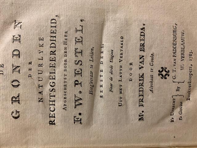 PESTEL, F.W., De gronden der natuurlyke rechtsgeleerdheid, Afgeschetst door den heer F.W. Pestel, naar de derde uitgave uit het Latyn vertaald door Mr. Fredrik van Breda
