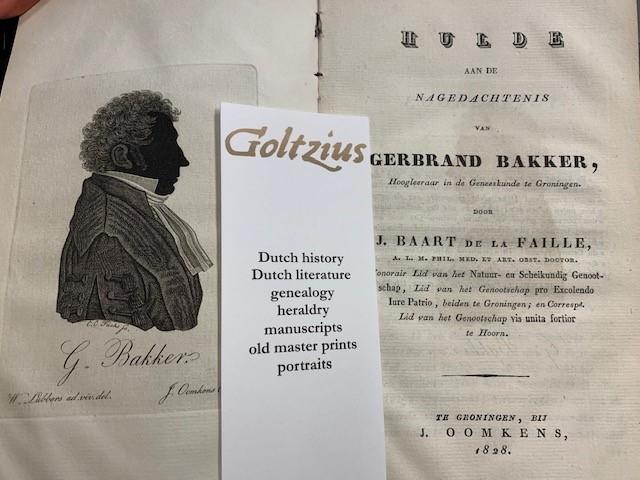 BAART DE LA FAILLE, J., Hulde aan de nagedachtenis van Gerbrand Bakker, hoogleeraar in de geneeskunde te Groningen / door J. Baart de la Faille