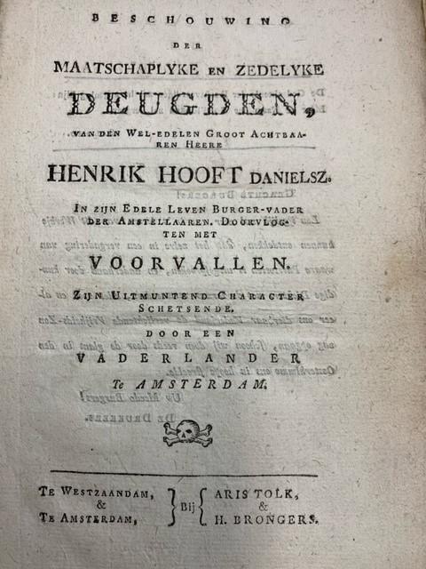 Beschouwing der maatschaplyke en zedelyke deugden, ... Hendrik Hooft Danielsz ... Zijn uitmuntend character schetsende door een vaderlander.