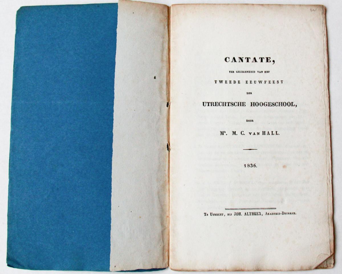 Cantate, ter gelegenheid van het tweede eeuwfeest der Utrechtse Hoogeschool, Utrecht, Joh. Altheer 1836.