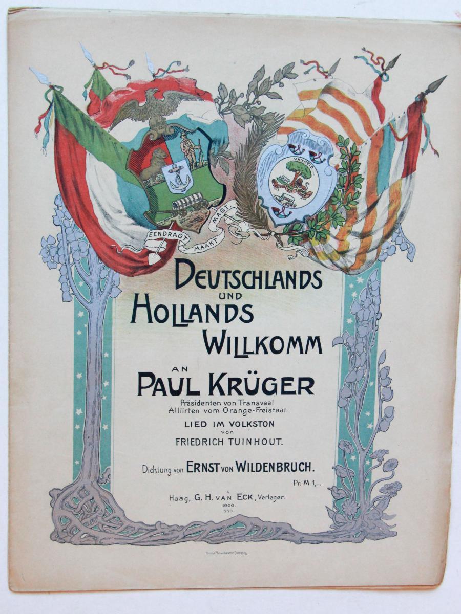 Music sheet: 'Deutschland und Hollands Willkom an Paul Kruger, Prasidenten von Transvaal. Alliirten vom Orange-Freistaat. Lied im Volkston von Friedrich Tuinhout'. 1900.